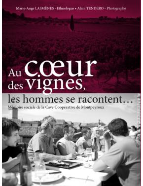 Au Coeur des vignes, les hommes se racontent...